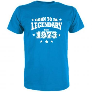 T-Shirt Born to be legendary / MIT IHRER JARESZAHL
