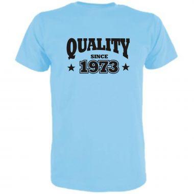 T-Shirt Quality since / MIT IHRER JAHRESZAHL