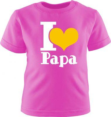 Baby und Kinder Kurzarm T-Shirt I LOVE PAPA