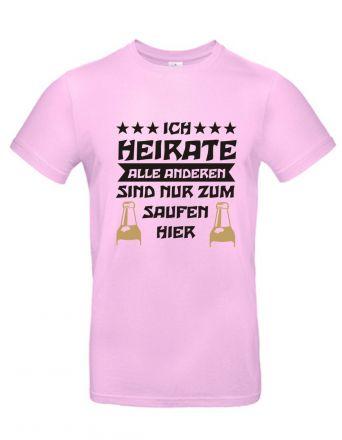 Shirt Ich heirate - alle anderen sind nur zum Saufen da