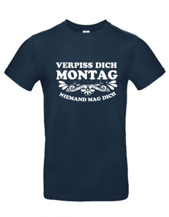 Shirt Verpiss dich Montag, keiner mag dich