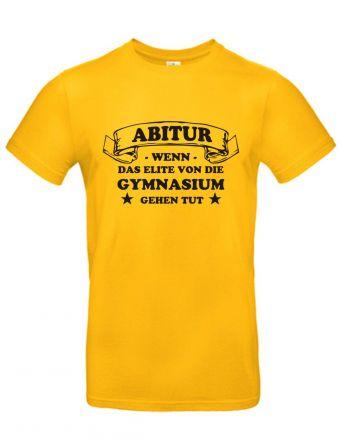 Shirt Abitur - wenn das Elite von die Gymnasium gehen tut