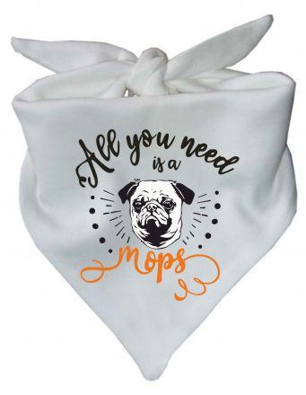 Hunde Dreiecks-Halstuch All you need is a Mops