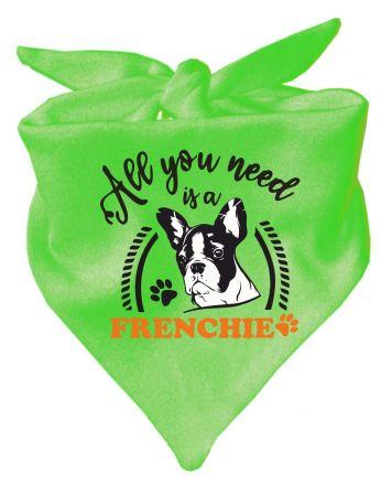 Hunde Dreiecks-Halstuch All you need is a Frenchie