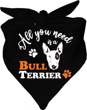 Hunde Dreiecks-Halstuch All you need is a Bullterrier