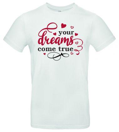 Shirt Your dreams come true
