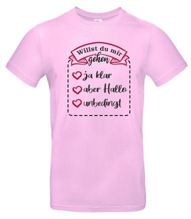 Shirt Willst fu mit mir gehen