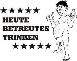 Latzschürze mit Druck Heute betreutes Trinken