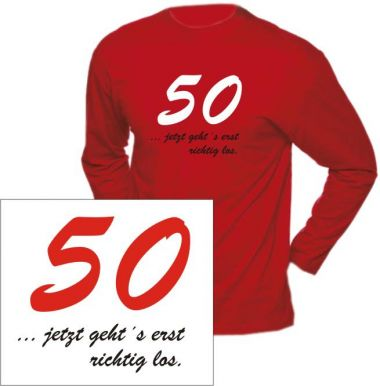 T-Shirt mit Druck 50 jetzt gehts erst richtig los