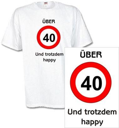 T-Shirt mit Druck Über 40 und trotzdem happy