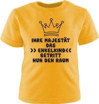 Baby und Kinder Kurzarm T-Shirt Ihre Majestaet das Enkelkind betritt nun den Raum