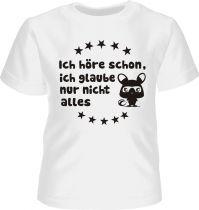 Baby und Kinder Kurzarm T-Shirt Ich höre schon ich glaube nur nicht alles