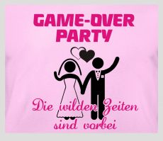 Shirt Game over Party - die wilden Zeiten sind vorbei