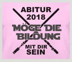 Shirt Ab itur - möge die Bildung mit dir