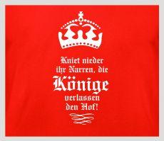 Shirt Kniet nieder Ihr Narren, die Könige verlassen den Hof