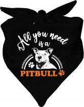 Hunde Dreiecks-Halstuch All you need is a Pitbull