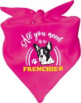 Hunde Dreiecks-Halstuch All you need is a Frenchie