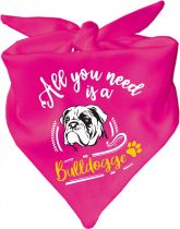 Hunde Dreiecks-Halstuch All you need is a Bulldogge