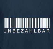 Shirt Unbezahlbar