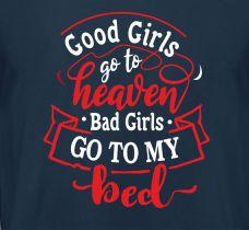Shirt Good Girls go to heaven