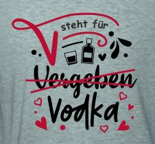 Shirt V steht für Vodka
