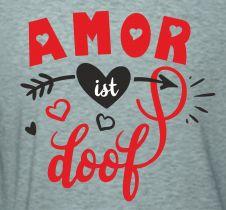 Shirt Amor ist doof