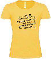 Lady T-Shirt Endlich 18 jetzt muss ich nur noch erwachsen werden