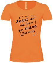 Lady T-Shirt Jeder hat ein Recht auf meine Meinung