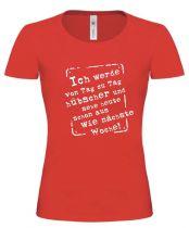 Lady T-Shirt Ich werde mit jedem Tag hübscher und sehe heute...