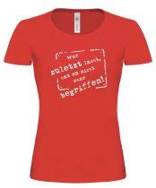 Lady T-Shirt Wer zuletzt lacht hat es nicht eher begriffen