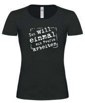 Lady T-Shirt Ich will einmal mit Profis arbeiten