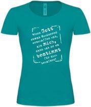 Lady T-Shirt Wenn Gott etwas Schöneres erschaffen hat als mich..