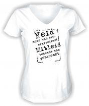 Lady V-Neck T-Shirt NEID MUSS MAN SICH ERARBEITEN, ...