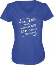 Lady V-Neck T-Shirt Wenn ich rede, solltest du dir Notizen mache