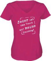 Lady V-Neck T-Shirt JEDER HAT EIN RECHT AUF MEINE MEINUNG