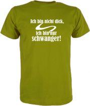 T-Shirt für Schwangere Ich bin nicht dick nur schwanger
