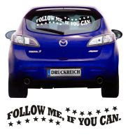Auto Aufkleber Follow me if you can