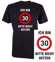 T-Shirt mit Druck Ich bin 30 bitte nicht hetzen