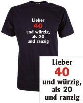 T-Shirt mit Druck Lieber 40 und würzig