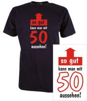 T-Shirt mit Druck So gut kann man mit 50 aussehen
