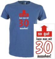 T-Shirt mit Druck So gut kann man mit 30 aussehen