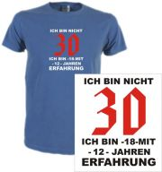 T-Shirt mit Druck Ich bin nicht 30 sondern 18