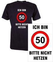 T-Shirt mit Druck Ich bin 50 bitte nicht hetzen